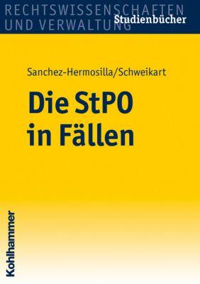 Die StPO in Fällen, Fernando Sanchez-Hermosilla, Peter Schweikart