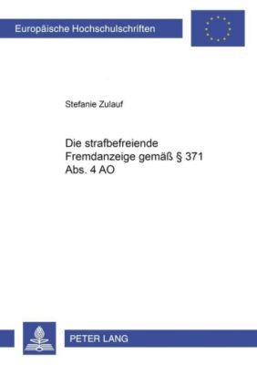 Die strafbefreiende Fremdanzeige gemäß § 371 Abs. 4 AO, Stefanie Zulauf