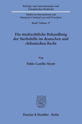 Die strafrechtliche Behandlung der Sterbehilfe im deutschen und chilenischen Recht. - Pablo Castillo Montt pdf epub