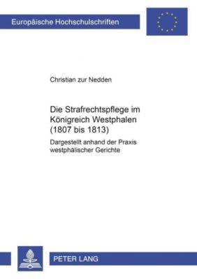 Die Strafrechtspflege im Königreich Westphalen (1807 bis 1813), Christian zur Nedden
