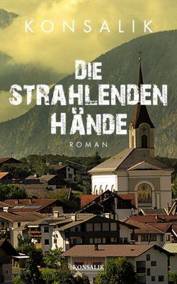Die strahlenden Hände, Heinz G. Konsalik