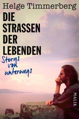 Die Straßen der Lebenden, Helge Timmerberg