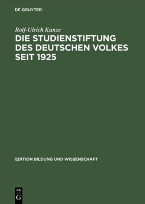 Die Studienstiftung des deutschen Volkes seit 1925, Rolf-Ulrich Kunze