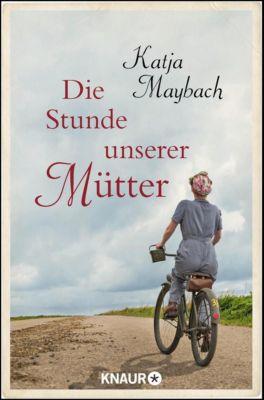 Die Stunde unserer Mütter, Katja Maybach