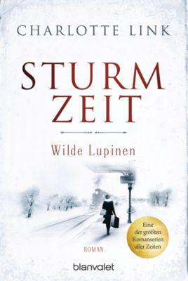 Die Sturmzeittrilogie: Sturmzeit - Wilde Lupinen, Charlotte Link