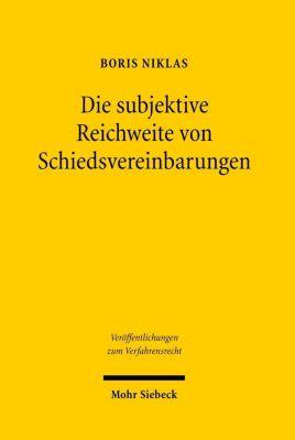 Die subjektive Reichweite von Schiedsvereinbarungen, Boris A. Niklas