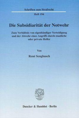 Die Subsidiarität der Notwehr, René Sengbusch