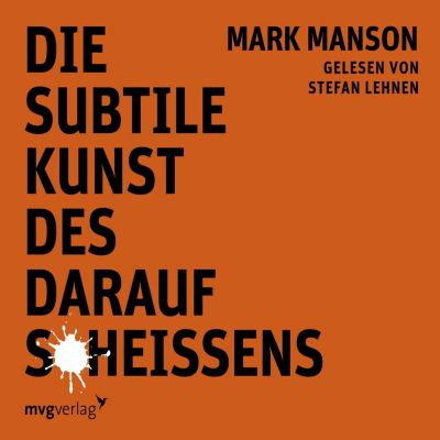Die subtile Kunst des darauf Scheißens, Mark Manson