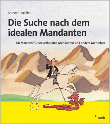 Die Suche nach dem idealen Mandanten, Gerhard Brunner, Sven O. Heißler