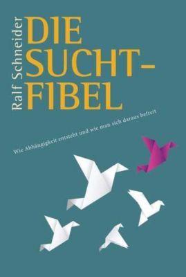 Die Suchtfibel, Ralf Schneider