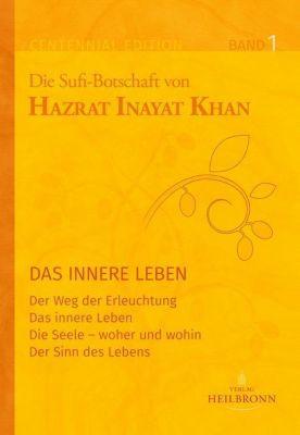 Die Sufi-Botschaft von Hazrat Inayat Khan - Hazrat Inayat Khan |