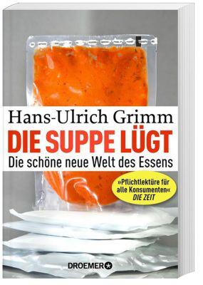 Die Suppe lügt, Hans-Ulrich Grimm