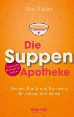 Die Suppen Apotheke - Anne Simons |