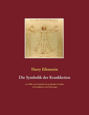 Die Symbolik der Krankheiten, Harry Eilenstein