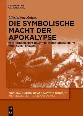 Die symbolische Macht der Apokalypse, Christian Zolles