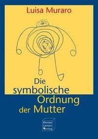 Die symbolische Ordnung der Mutter, Luisa Muraro