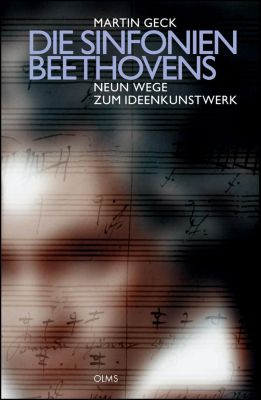 Die Symphonien Beethovens - Neun Wege zum Ideenkunstwerk - Martin Geck pdf epub