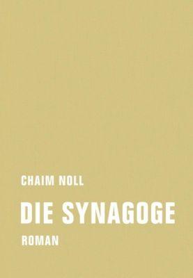 Die Synagoge, Chaim Noll