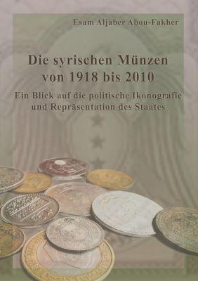 Die syrischen Münzen von 1918 bis 2010, Esam Aljaber Abou-Fakher