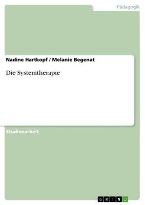 Die Systemtherapie, Nadine Hartkopf, Melanie Begenat
