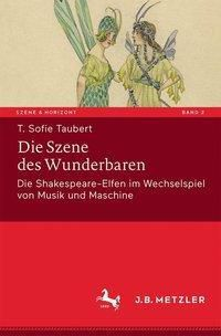 Die Szene des Wunderbaren, T. Sofie Taubert