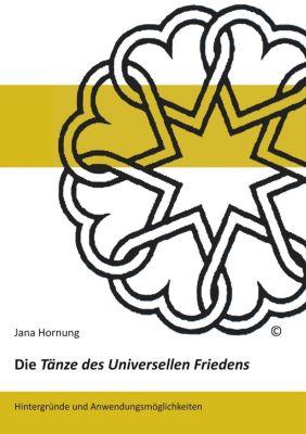 Die Tänze des Universellen Friedens, Jana Hornung