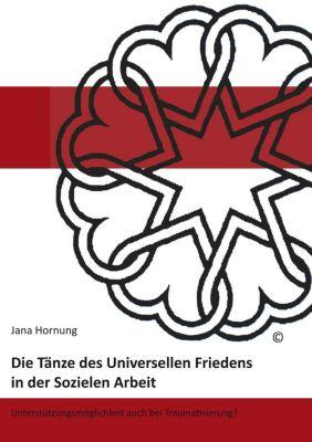 Die Tänze des Universellen Friedens in der Sozialen Arbeit, Jana Hornung