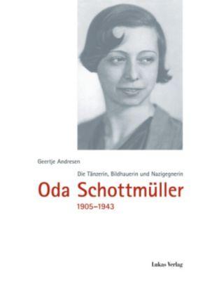 Die Tänzerin, Bildhauerin und Nazigegnerin Oda Schottmüller (1905-1943), Geertje Andresen