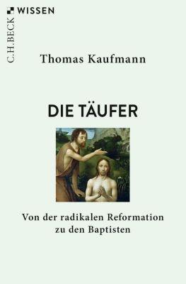 Die Täufer - Thomas Kaufmann pdf epub