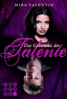 Die Talente-Reihe: Das Geheimnis der Talente (Die Talente-Reihe 1), Mira Valentin