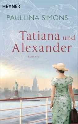 Die Tatiana und Alexander-Saga: Tatiana und Alexander, Paullina Simons