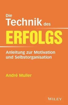 Die Technik des Erfolgs - André Muller pdf epub