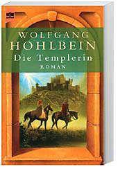 Die Templer Saga Band 1: Die Templerin, Wolfgang Hohlbein