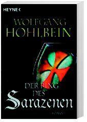 Die Templer Saga Band 2: Der Ring des Sarazenen, Wolfgang Hohlbein