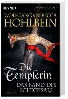 Die Templerin - Das Band des Schicksals, Wolfgang Hohlbein, Rebecca Hohlbein