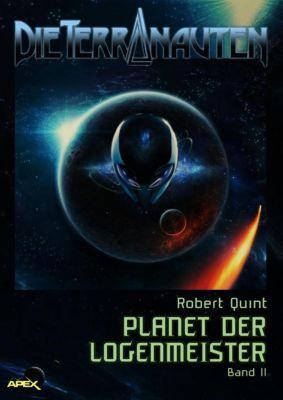 DIE TERRANAUTEN, Band 11: PLANET DER LOGENMEISTER, Robert Quint