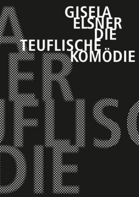 Die teuflische Komödie - Gisela Elsner |