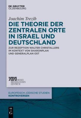 Die Theorie der zentralen Orte in Israel und Deutschland, Joachim Trezib