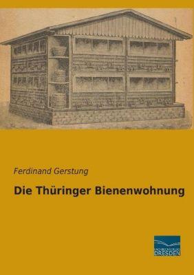 Die Thüringer Bienenwohnung - Ferdinand Gerstung |