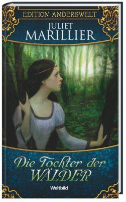Die Tochter der Wälder, Juliet Marillier