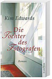 Die Tochter des Fotografen, Kim Edwards