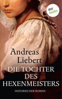 Die Tochter des Hexenmeisters, Andreas Liebert