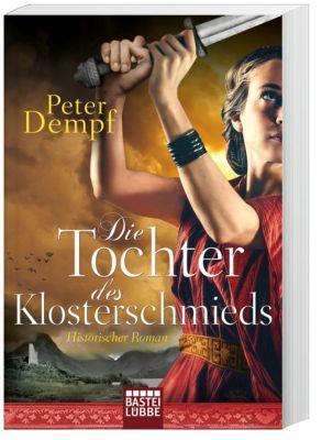 Die Tochter des Klosterschmieds - Peter Dempf |