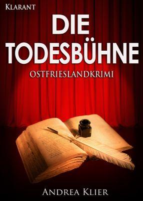 Die Todesbühne. Ostfrieslandkrimi, Andrea Klier