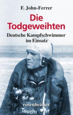 Die Todgeweihten - Deutsche Kampfschwimmer im Einsatz, F. John-Ferrer
