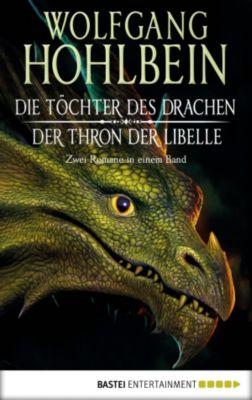 Die Töchter des Drachen/Der Thron der Libelle, Wolfgang Hohlbein