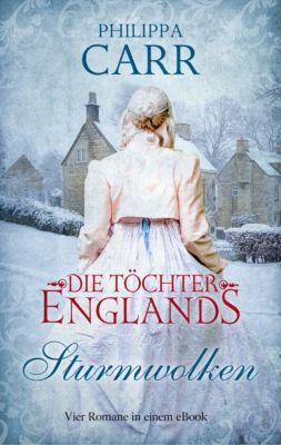 Die Töchter Englands: Sturmwolken, Philippa Carr