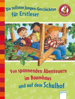 Die tollsten Jungengeschichten für Erstleser, Achim Bröger, Manfred Mai