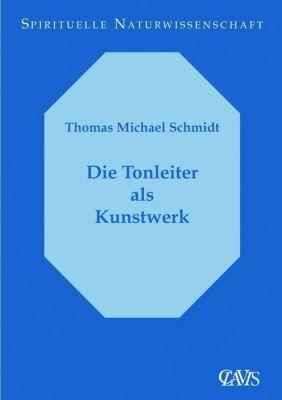 Die Tonleiter als Kunstwerk, Thomas M. Schmidt