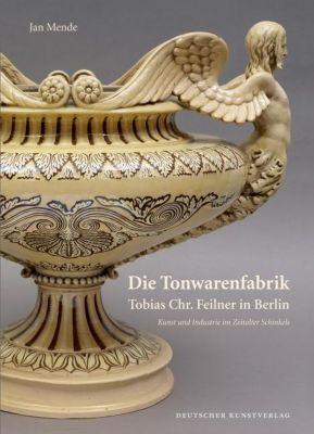 Die Tonwarenfabrik Tobias Chr. Feilner in Berlin, Jan Mende